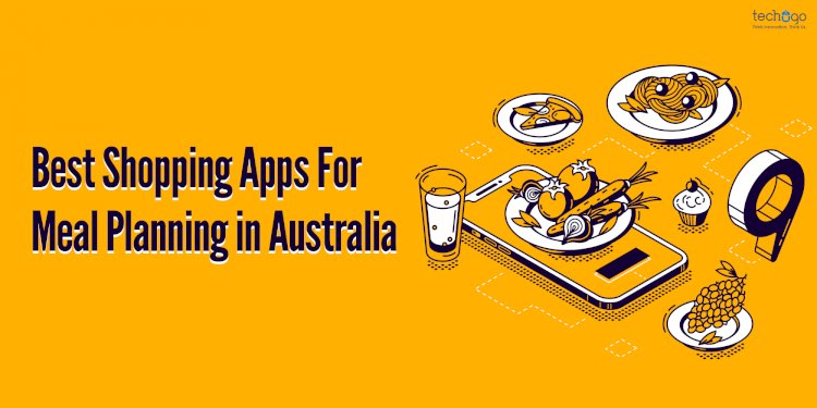 Best Shopping Apps For Meal Planning In Australia