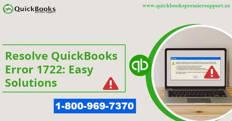 How to Troubleshoot QuickBooks Error 1722 (System Error)?
