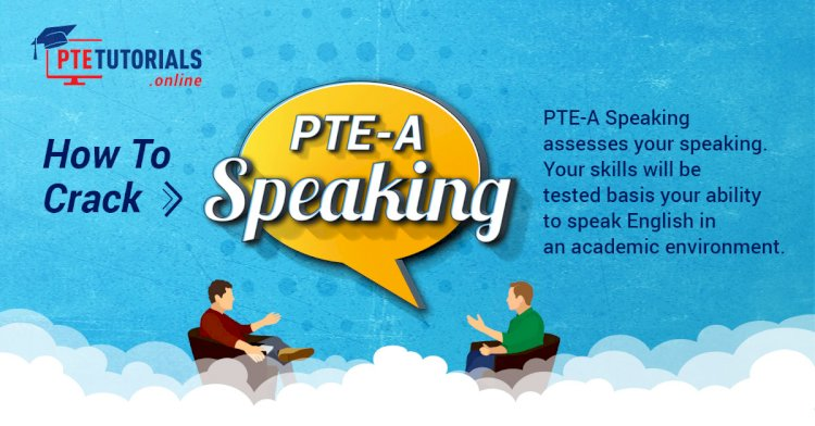 Know How to Crack PTE-A Speaking Like a Pro with PTE Tutorials!