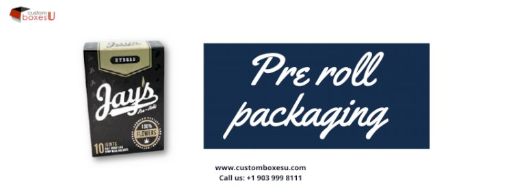 Pre roll packaging enhance yoursales